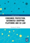 Consumer Protection, Automated Shopping Platforms and Eu Law (Markets and the Law) Cover Image