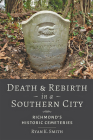 Death and Rebirth in a Southern City: Richmond's Historic Cemeteries Cover Image