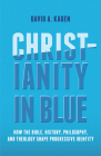 Christianity in Blue: How the Bible, History, Philosophy, and Theology Shape Progressive Identity Cover Image