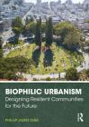 Biophilic Urbanism: Designing Resilient Communities for the Future Cover Image