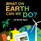 What on Earth Can We Do? Cover Image