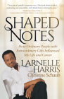 Shaped Notes: How Ordinary People with Extraordinary Gifts Influenced My Life and Career Cover Image