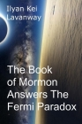 The Book of Mormon Answers The Fermi Paradox Cover Image