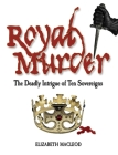 Royal Murder: The Deadly Intrigue of Ten Sovereigns Cover Image