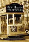 New Haven Streetcars (Images of Rail) Cover Image