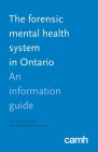 The Forensic Mental Health System in Ontario: An Information Guide Cover Image