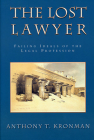 The Lost Lawyer: Failing Ideals of the Legal Profession Cover Image