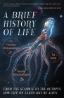 A Brief History of Life: From the Starbug to the Octopus, How Life on Earth May Be Alien Cover Image