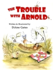 The Trouble With Arnold Cover Image