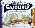 What's So Bad About Gasoline?: Fossil Fuels and What They Do (Let's-Read-and-Find-Out Science 2) Cover Image