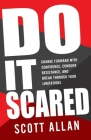 Do It Scared: Charge Forward With Confidence, Conquer Resistance, and Break Through Your Limitations. Cover Image