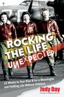 Rocking the Life Unexpected: 12 Weeks to Your Plan B for a Meaningful and Fulfiling Life Without Children Cover Image
