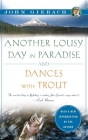 Another Lousy Day in Paradise and Dances with Trout (John Gierach's Fly-Fishing Library) Cover Image