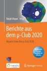 Berichte Aus Dem µ-Club 2020: Reports from the µ-Club 2020 Cover Image