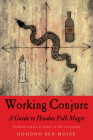 Working Conjure: A Guide to Hoodoo Folk Magic Cover Image