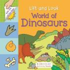 Lift and Look: World of Dinosaurs Cover Image