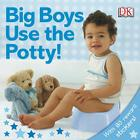 Big Boys Use the Potty! [With Stickers] Cover Image