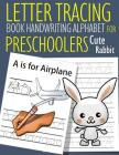 Letter Tracing Book Handwriting Alphabet for Preschoolers Cute Rabbit: Letter Tracing Book Practice for Kids Ages 3+ Alphabet Writing Practice Handwri Cover Image