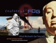 Footsteps in the Fog: Alfred Hitchcock's San Francisco Cover Image