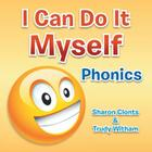 I Can Do It Myself: Phonics Cover Image