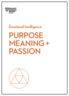 Purpose, Meaning, and Passion (HBR Emotional Intelligence) Cover Image