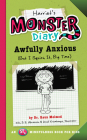 Harriet's Monster Diary: Awfully Anxious (But I Squish It, Big Time) (Monster Diaries #3) Cover Image