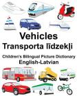 English-Latvian Vehicles Children's Bilingual Picture Dictionary Cover Image