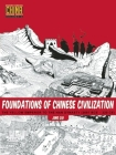 Foundations of Chinese Civilization: The Yellow Emperor to the Han Dynasty (2697 BCE - 220 CE) (Understanding China Through Comics #1) Cover Image