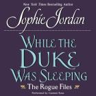 While the Duke Was Sleeping: The Rogue Files Cover Image