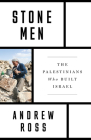 Stone Men: The Palestinians Who Built Israel Cover Image