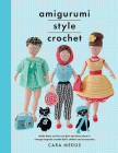Amigurumi Style Crochet: Make Betty & Bert and Dress Them in Vintage Inspired Crochet Doll's Clothes and Accessories (Crafts) Cover Image
