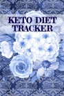 Keto Diet Tracker: Lose Weight With Ketosis Log Book Pages To Track Dieting Progress - Ketogenic Habit Tracking Grid Notebook Cover Image