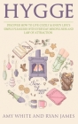 Hygge: 3 Manuscripts - Discover How To Live Cozily & Enjoy Life's Simple Pleasures With Everyday Mindfulness and Law of Attra Cover Image