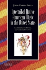 Intertribal Native American Music in the United States: Experiencing Music, Expressing Culture [With CDROM] Cover Image