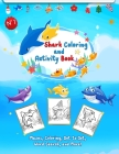 Shark Coloring and Activity Book: Big Shark Coloring and Activity Book Mazes, Coloring, Dot to Dot, Word Search, and More! Kids 4-12, shark childrens Cover Image