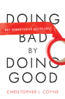 Doing Bad by Doing Good: Why Humanitarian Action Fails Cover Image