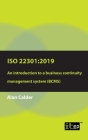 ISO 22301: 2019 - An Introduction to a Business Continuity Management System (Bcms) Cover Image