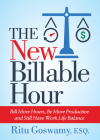 The New Billable Hour: Bill More Hours, Be More Productive and Still Have Work Life Balance Cover Image