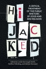 Hijacked: A Critical Treatment of the Public Rhetoric of Good and Bad Religion (Working Papers) Cover Image