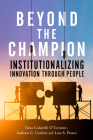 Beyond the Champion: Institutionalizing Innovation Through People Cover Image