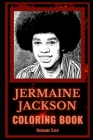 Jermaine Jackson Coloring Book: The Jackson Five Vocalist Motivational Stress Relief Adult Coloring Book Cover Image