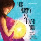 For Mommy So Loved You: Iui Conception Cover Image