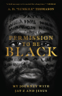 Permission to Be Black: My Journey with Jay-Z and Jesus Cover Image