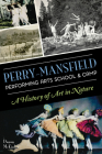 Perry-Mansfield Performing Arts School & Camp: A History of Art in Nature Cover Image