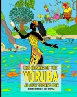 The Orishas Of The Yoruba An Adult Coloring Book: The Yoruba Religion Orisas Black African Gods And Goddesses Cover Image