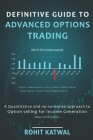 Definitive Guide to Advanced Options Trading: A quantitative and no-nonsense approach to Option Selling for Income Generation - Indian Context (NSE) Cover Image
