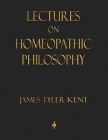 Lectures on Homeopathic Philosophy Cover Image