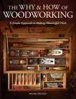 The Why & How of Woodworking: A Simple Approach to Making Meaningful Work Cover Image