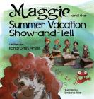 Maggie and the Summer Vacation Show-And-Tell Cover Image
