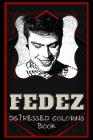 Fedez Distressed Coloring Book: Artistic Adult Coloring Book Cover Image
